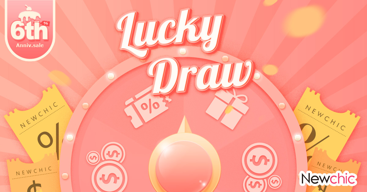 Newchic 6th annoversary sale lucky draw