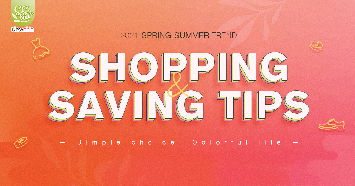 Newchic Spring Summer Sale Shopping Tips